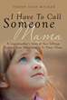 "Author Tammy Eady Walker's Newly Released ""I Have to Call Someone Mama"" is Her Story of the Rescue of Her Grandchildren Who Were Victims of Munchausen Syndrome by Proxy"