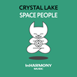 "OUT NOW: Crystal Lake, ""Space People"" (inHarmony Music)"