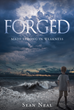 "Author Sean Neal's newly released ""Forged: Made Strong in Weakness"" is an inspiring true story of hope, love, and triumph over seemingly insurmountable challenges."