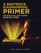 "Dr. Judith Coats's Book ""A Sentence Diagramming Primer: The Reed & Kellogg System Step-By-Step"": an Intellectual Primer Discussing Sentence Diagramming and Its Principles"