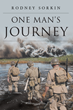 "Rodney Sorkin's new book ""ONE MAN'S JOURNEY"" is a Gripping Tale of Youthful Romance and Adventure"