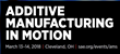 SAE International 2018 Additive Manufacturing In Motion Symposium Registration Is Open