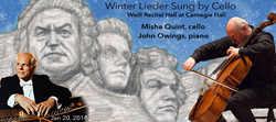 Cellist Misha Quint and Pianist John Owings Perform Winter Lieder Sung By Cello at Carnegie Hall on Jan 20 at 8PM