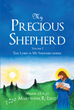 "Author Marywinn R. Lent's newly released ""My Precious Shepherd (Psalm 23:1–2): Volume One"" empowers and inspires readers to strengthen their relationships with God."