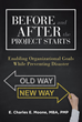 "E. Charles E. Moone's Book ""Before and After the Project Starts: Enabling Organizational Goals While Preventing Disaster"" is a Tool for Those Involved in Project Planning"