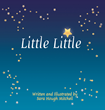 "Author Sara Hough Mitchell's new book ""Little Little"" is a Heartwarming Story About a Lonely Star in Search of a Forever Family"
