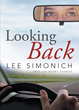 "Lee Simonich's newly released ""Looking Back"" is an awe-inspiring book with simple stories that show her life experiences and the lessons she has learned in the journey."