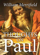 "Author William Merrifield's newly released ""Thoughts on Paul"" is an exploration of Paul the Apostle's thoughts on faith and the meaning of life."
