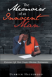 "Author Derrick Hazelwood's newly released ""The Memoirs of an Innocent Man: Extreme Life Tests Create Glorious Testimonies"" is a story about faith and personal growth."
