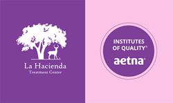 La Hacienda Treatment Center Designated an Aetna Institute of Quality for Excellence in Behavioral Health Substance Abuse