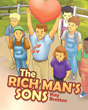 "Author Kay Bretton's Newly Released ""The Rich Man's Sons"" Is an Entertaining Story That Teaches Young Readers the Hazards of Greed and the Value of Forgiveness"