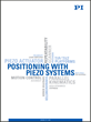 New Catalog on Piezo-Mechanisms, and Mechatronic Precision Positioning and Motion Systems for Industry and Research Released