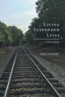 "Kirk Stewart's new book ""Living Suspended Lives: A Dark Journey"" is a poignant book about Jack's reunion with his wife after an absence of twelve years and thirteen days."