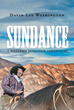 "Author David Lee Washington's New Book ""Sundance"" Is a Passionate Western Romance Set in a Small Texas Border Town in the Late Nineteenth Century"
