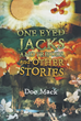 "Author Doc Mack's New Book ""One-Eyed Jacks and Tripods and Other Stories"" Is a Heartwarming Collection of True Stories from a Career Country Vet in Appalachia"
