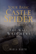 "Marla North's New Book ""Your Basic Castle Spider: The Wall Watchers"" Is a Thrilling Story Based on True Science About an Evolving, Lethal Species"