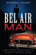 Mill City Press Announces the Launch of Bel Air Man