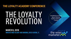 The 3rd Annual Loyalty Academy Conference - The Loyalty Revolution