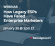 "MessageGears to Host Webinar: ""Legacy Email Service Providers Have Failed Enterprise Marketers"""