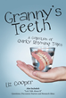 'Granny's Teeth' Presents Assortment of Tales for Kids designed to encourage 'Higher Order Thinking'