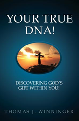 Mill City Press Announces the October 24, 2017 Launch of Your True DNA! Discovering God's Gift Within You
