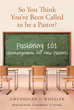 "Gwendolyn J. Wheeler's newly released ""So You Think You've Been Called to be a Pastor?"" is a workbook devoted to those following the calling to be a pastor or minister."