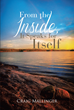 "Craig Mallinger's New Book ""From the Inside, It Speaks for Itself"" Is a Meaningful Set of Poems Formed by His Experiences and Moments in Love and Life Through the Years"