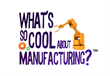 """What's So Cool About Manufacturing?"" Sponsorship Program Continues Rapid Growth"