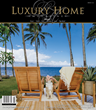 Luxury Home Magazine Hawai'i Celebrates 13 Years of Continued Success Promoting the Island's Luxury Real Estate Market