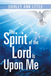 Shirley Ann Little Declares 'The Spirit of the Lord Is Upon Me'