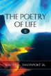 "Love & War: ""The Poetry of Life II"" Traverses Diverse Topics as the Poet Searches for Answers"