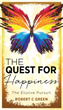 Mill City Press Announces the New Release of The Quest for Happiness: The Elusive Pursuit
