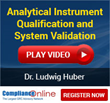ComplianceOnline Offering Video Webcasting of Dr. Ludwig Huber's 2-Day Seminar on Analytical Instrument Qualification and System Validation