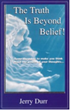 Mill City Press Announces the Launch of The Truth is Beyond Belief!