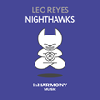 "Out Now: Leo Reyes, ""Nighthawks"" (inHarmony Music)"