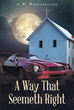 "Author G.W. Whittington's newly released ""A Way That Seemeth Right"" is the tale of Gauge McLane, a daring vigilante whose mission is to destroy the Mexican Drug Cartels"