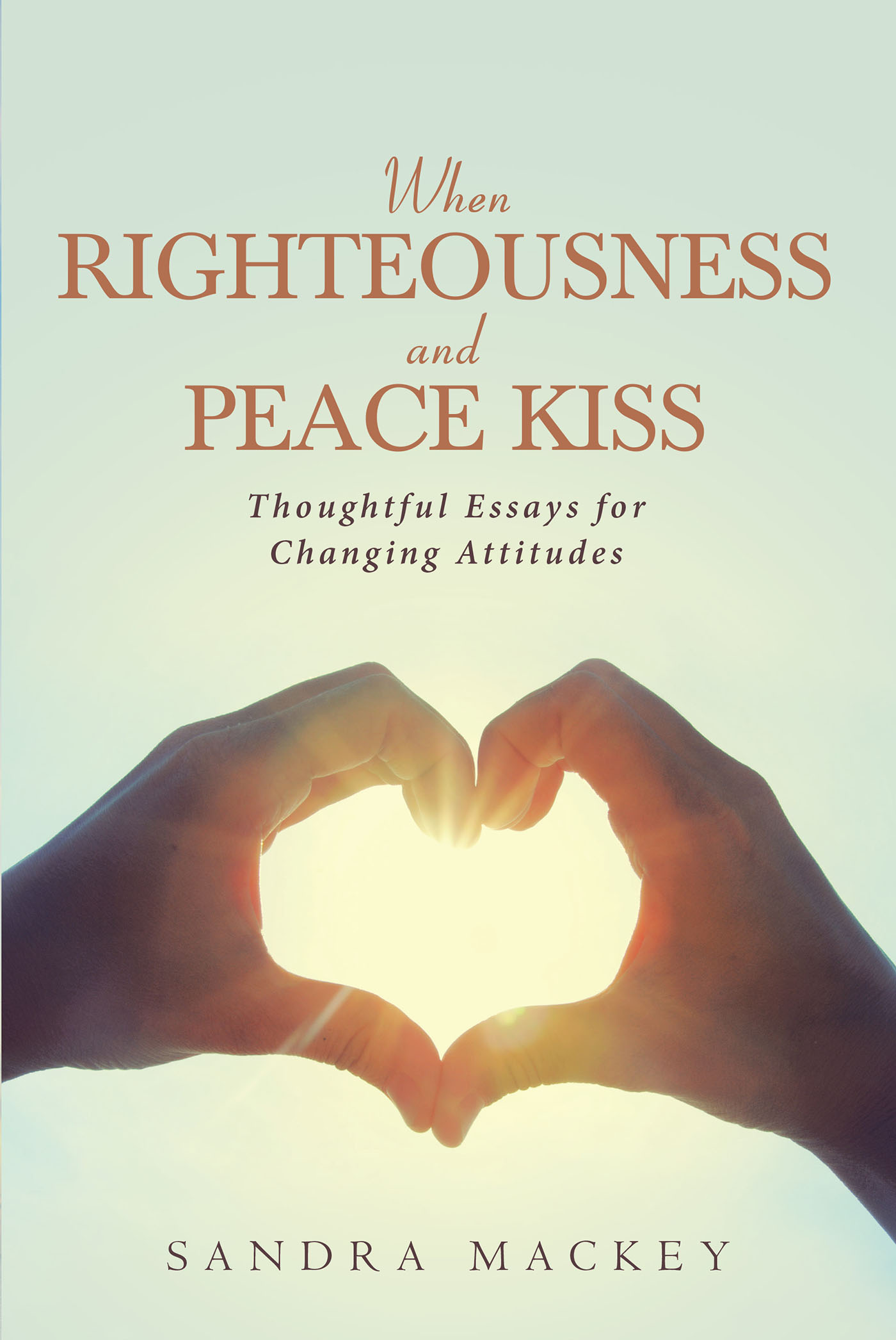 righteousness over peace essay He defended peace and human dignity in the gulag  he will underline this  conviction in the samizdat essay of the 1968 progress, coexistence and.