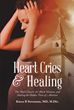 "Karen B. Stevenson's newly released ""Heart Cries & Healing"" is a heart-wrenching book about the epidemic numbers of abortion in the African-American community."