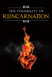 "David Wallace's New Book ""The Possibility Of Reincarnation"" Is a Thought-Provoking Discussion on the Concept of Reincarnation in Christian Context"
