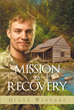 "Diane Winters's Newly Released ""Mission to Recovery"" is a Compelling Story of a Man's Dream of Building a Place for the Homeless and the Threat That Stands in His Way"