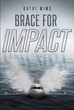 "Kathi Mims's New Book, ""Brace for Impact"", is an Absorbing Story About a Flight Filled with Tense Moments of Struggle for Survival"