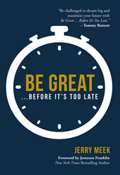 "New book by Jerry Meek ""Be Great ...Before It's Too Late"" Book Cover"