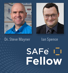 SAFe Fellow program inductees: Dr. Steve Mayner and Ian Spence