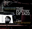 """The Poetry of Jazz,"" A Collaboration Between Saxophonist Benjamin Boone and the Late Pulitzer Prize-Winning Poet Philip Levine, Due March 16 from Origin Records"