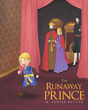 "Author M. Louise Butler's Newly Released ""The Runaway Prince"" is the Story of a Young Prince who Learns the Meaning of Kindness and Love From his Father, the King"