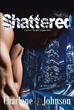 "Charlene Johnson's New Book ""Shattered"" is an Alluring Masterpiece, Featuring a Horrifying Unquenchable Thirst for Blood, and Love Beyond Measure"