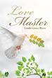 "Linda Grace Byers's Newly Released ""Love Master"" is an Inspiring Compilation of her Best Works About her Observations on Everyday Life Tackled with Biblical Wisdom"