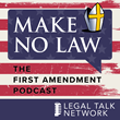 Legal Talk Network Releases Third Episode of The Hit New Podcast, Make No Law