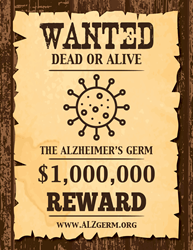 "A ""Wanted"" poster modeled on those from the Wild West shows a $1 million reward for the scientist who finds the ""Alzheimer's germ."""