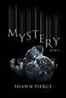 "Shawn Pierce's New Book ""Mystery Book 2"" Fills the Readers With Intriguing Enigmas and Secrets Revolving Around the Lives of Intricate Individuals"